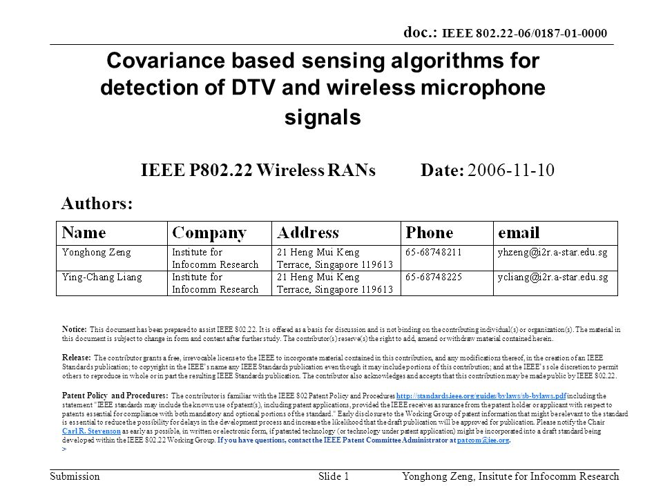 doc.: IEEE 802.22-06/0187-01-0000 SubmissionYonghong Zeng, Insitute for Infocomm ResearchSlide 1 Covariance based sensing algorithms for detection of