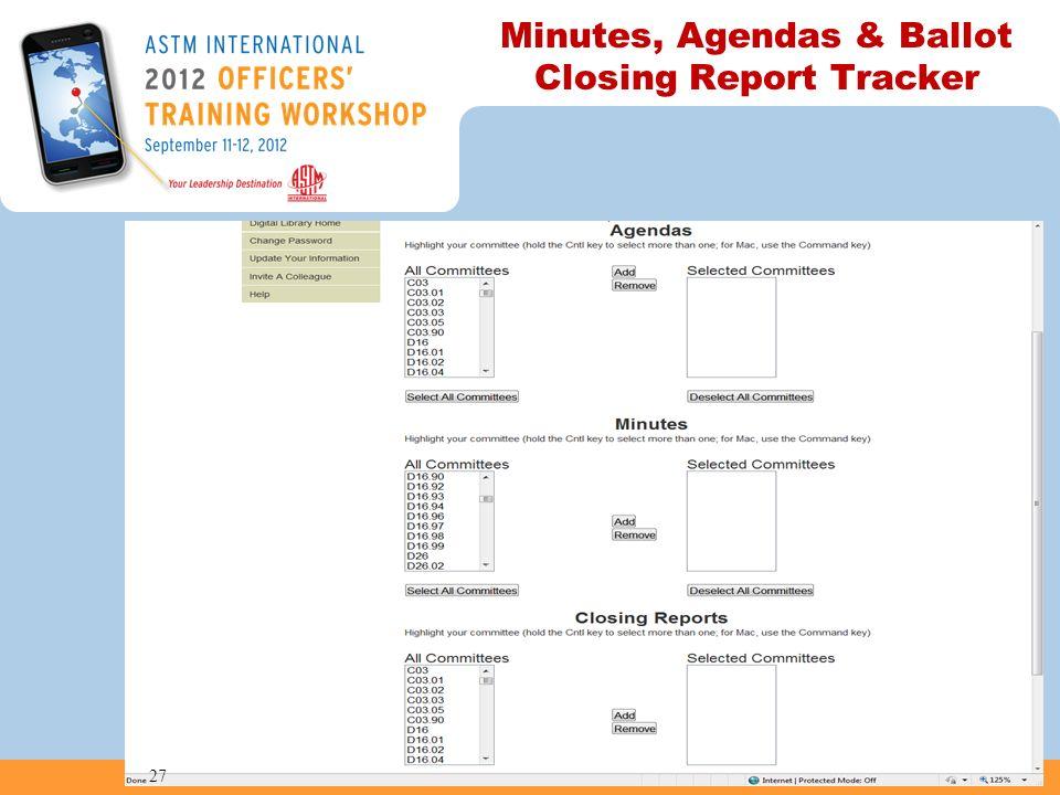 Minutes, Agendas & Ballot Closing Report Tracker 27