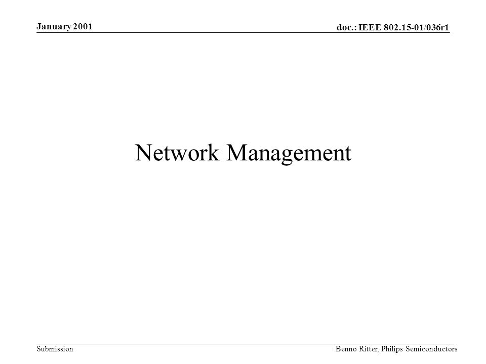 doc.: IEEE 802.15-01/036r1 Submission January 2001 Benno Ritter, Philips Semiconductors Network Management