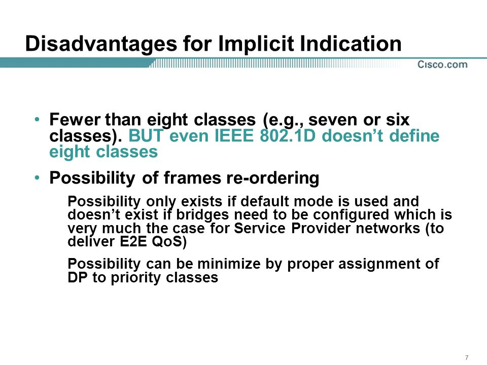 777 Disadvantages for Implicit Indication Fewer than eight classes (e.g., seven or six classes).