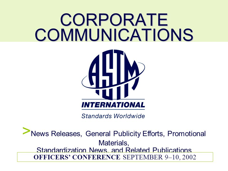 CORPORATE COMMUNICATIONS > News Releases, General Publicity Efforts, Promotional Materials, Standardization News, and Related Publications OFFICERS CO