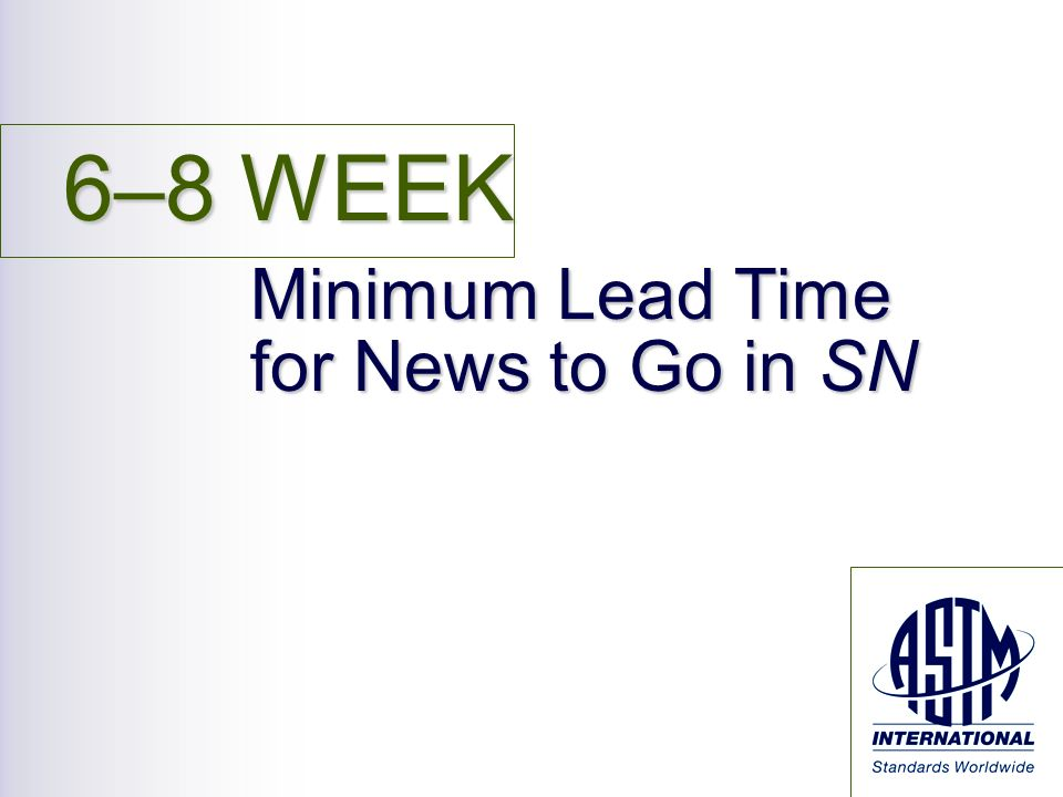 6–8 WEEK Minimum Lead Time for News to Go in SN