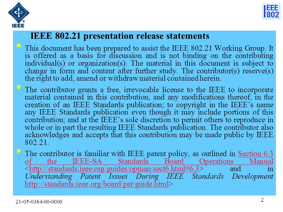 21-05-0364-00-0000 2 IEEE 802.21 presentation release statements This document has been prepared to assist the IEEE 802.21 Working Group.