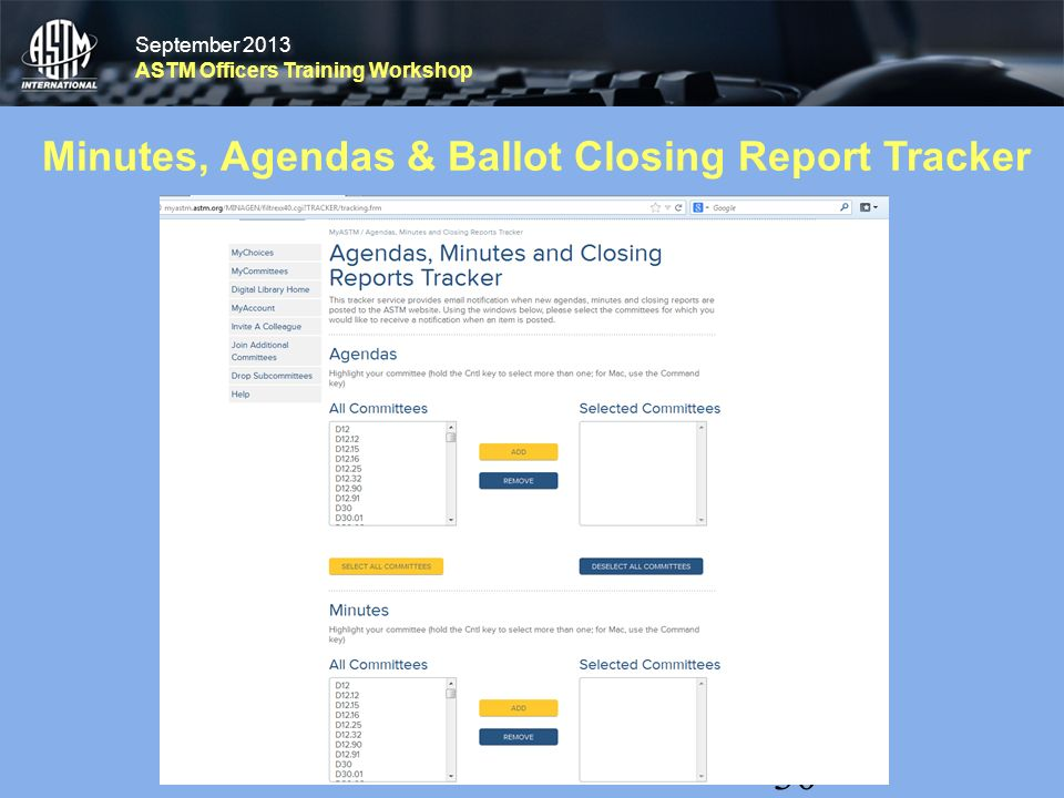 September 2013 ASTM Officers Training Workshop September 2013 ASTM Officers Training Workshop Minutes, Agendas & Ballot Closing Report Tracker 30