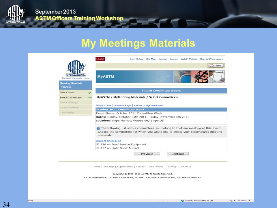September 2013 ASTM Officers Training Workshop September 2013 ASTM Officers Training Workshop My Meetings Materials 34