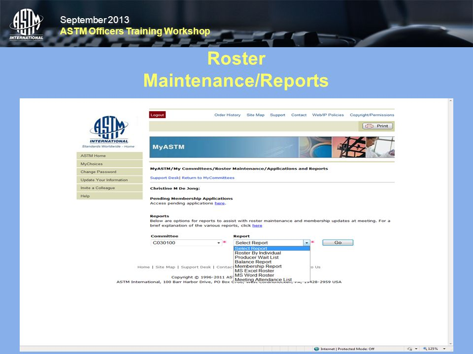 September 2013 ASTM Officers Training Workshop September 2013 ASTM Officers Training Workshop Roster Maintenance/Reports 45