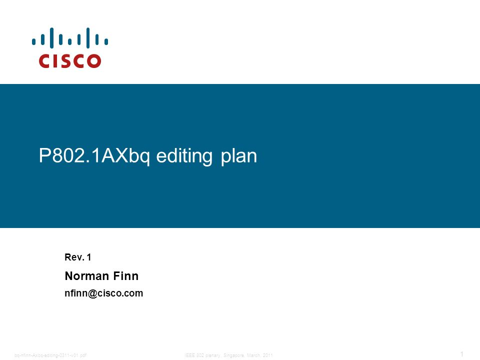 IEEE 802 plenary, Singapore, March, 2011 1 bq-nfinn-Axbq-editing-0311-v01.pdf P802.1AXbq editing plan Rev. 1 Norman Finn nfinn@cisco.com