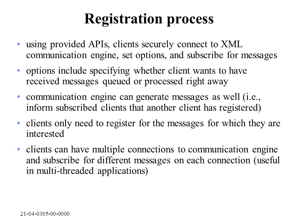 21-04-0305-00-0000 Registration process using provided APIs, clients securely connect to XML communication engine, set options, and subscribe for mess