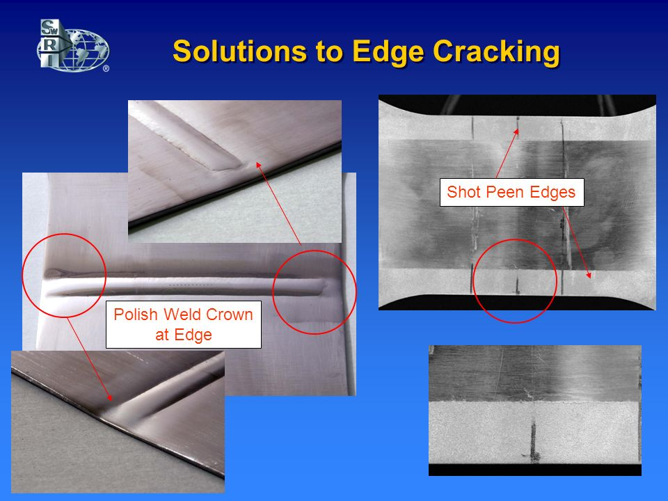 Solutions to Edge Cracking Shot Peen Edges Polish Weld Crown at Edge