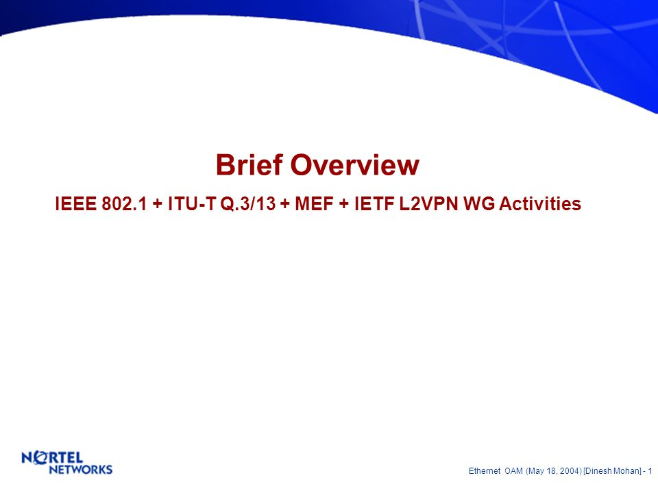 Ethernet OAM Update Overview & Technical Aspects Dinesh Mohan May 18, 2004