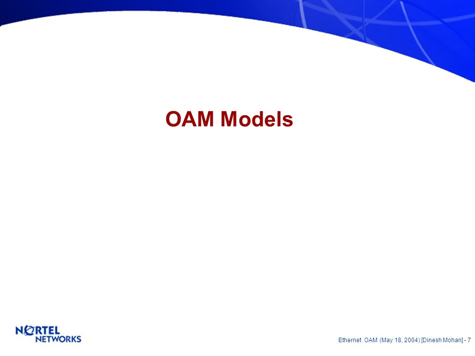 Ethernet OAM (May 18, 2004) [Dinesh Mohan] - 6 Ethernet MEPs & MIPs Customer Equipment Operator A Bridges Operator B Bridges ETH ETY Another representation for positioning of MEPs and MIPs on devices with consideration for ingress and egress.