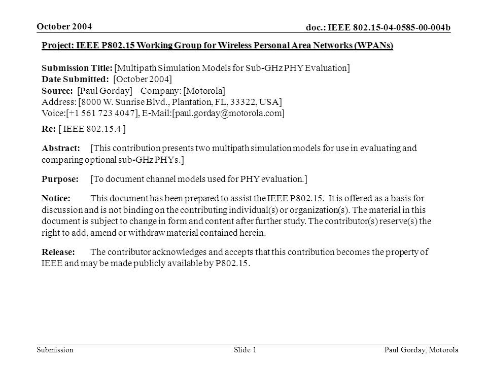 doc.: IEEE 802.15-04-0585-00-004b Submission October 2004 Paul Gorday, Motorola Slide 1 Project: IEEE P802.15 Working Group for Wireless Personal Area