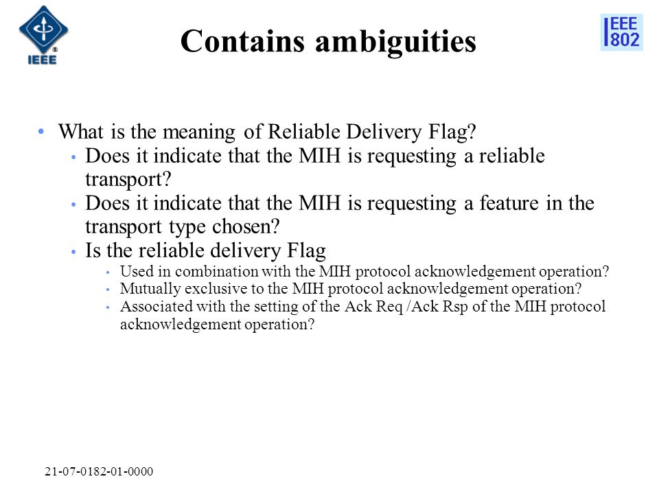 Contains ambiguities What is the meaning of Reliable Delivery Flag.