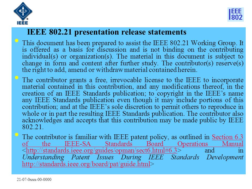 21-07-0xxx-00-0000 IEEE 802.21 presentation release statements This document has been prepared to assist the IEEE 802.21 Working Group.