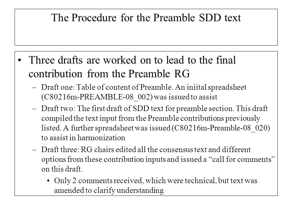The Procedure for the Preamble SDD text Three drafts are worked on to lead to the final contribution from the Preamble RG –Draft one: Table of content of Preamble.