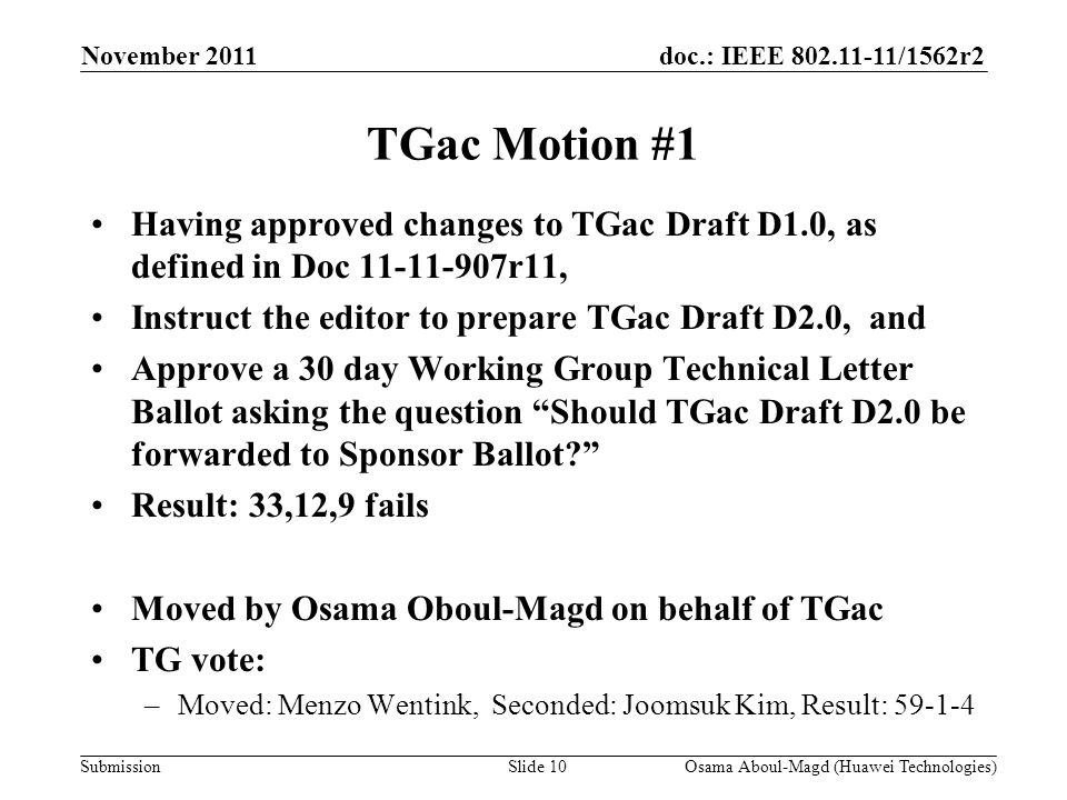 doc.: IEEE 802.11-11/1562r2 Submission TGac Motion #1 Having approved changes to TGac Draft D1.0, as defined in Doc 11-11-907r11, Instruct the editor