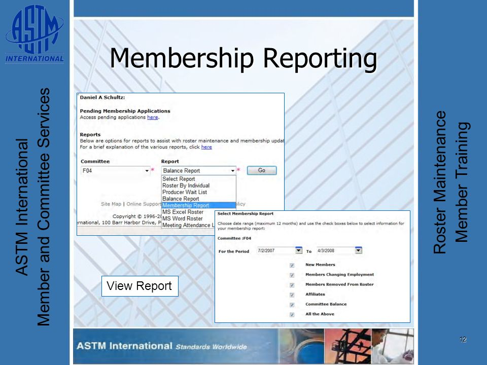 12 ASTM International Member and Committee Services Roster Maintenance Member Training Membership Reporting View Report