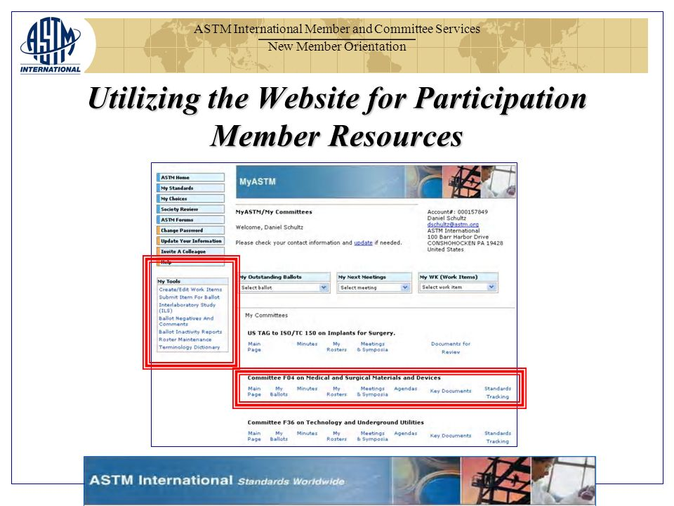 ASTM International Member and Committee Services New Member Orientation Utilizing the Website for Participation Member Resources