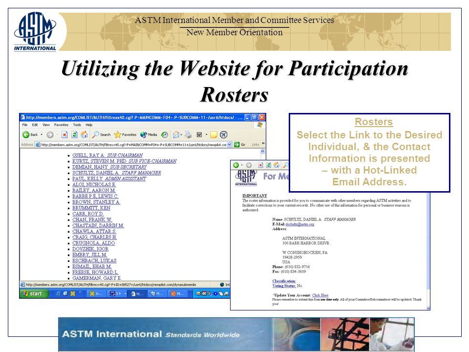 ASTM International Member and Committee Services New Member Orientation Rosters Select the Link to the Desired Individual, & the Contact Information i