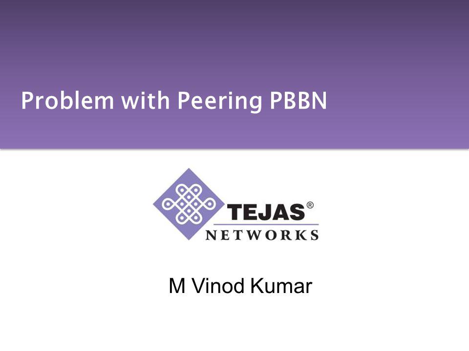 M Vinod Kumar Problem with Peering PBBN
