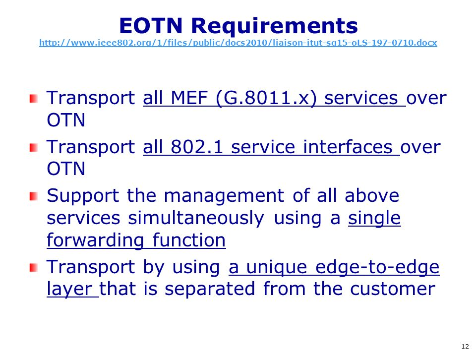 EOTN Requirements http://www.ieee802.org/1/files/public/docs2010/liaison-itut-sg15-oLS-197-0710.docx http://www.ieee802.org/1/files/public/docs2010/li