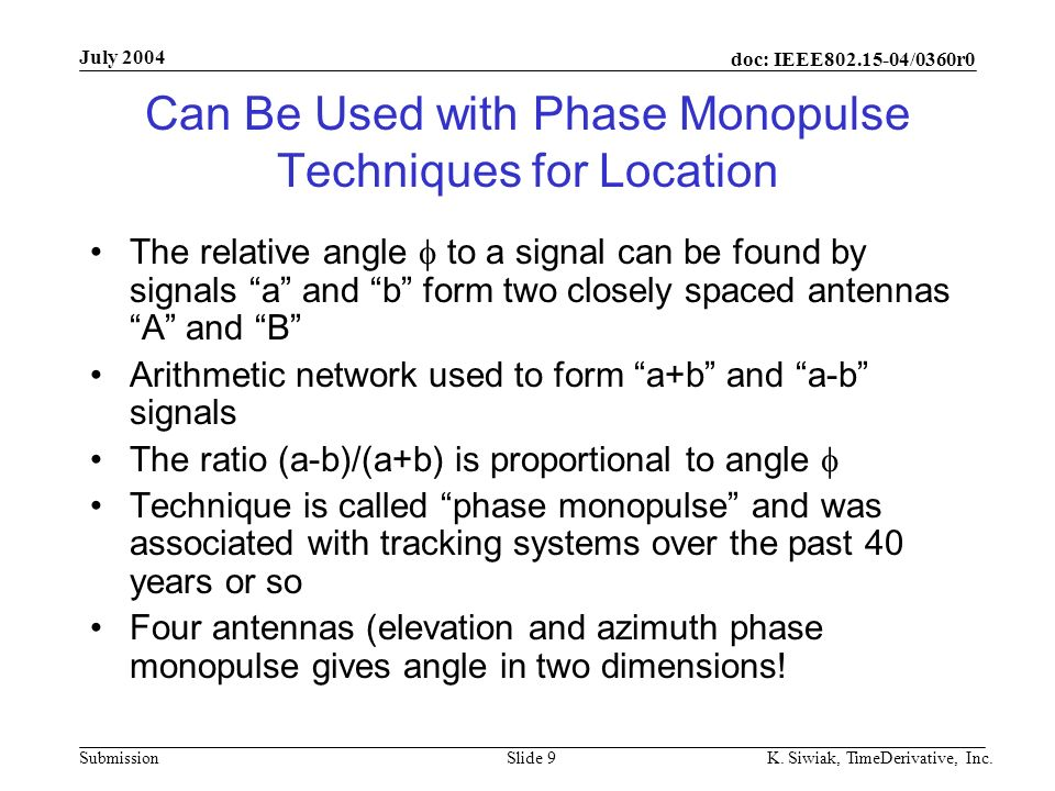 doc: IEEE802.15-04/0360r0 Submission July 2004 K. Siwiak, TimeDerivative, Inc.Slide 9 Can Be Used with Phase Monopulse Techniques for Location The rel