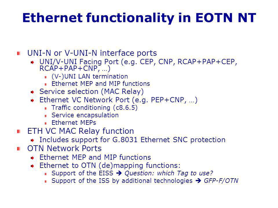Ethernet functionality in EOTN NT UNI-N or V-UNI-N interface ports UNI/V-UNI Facing Port (e.g.