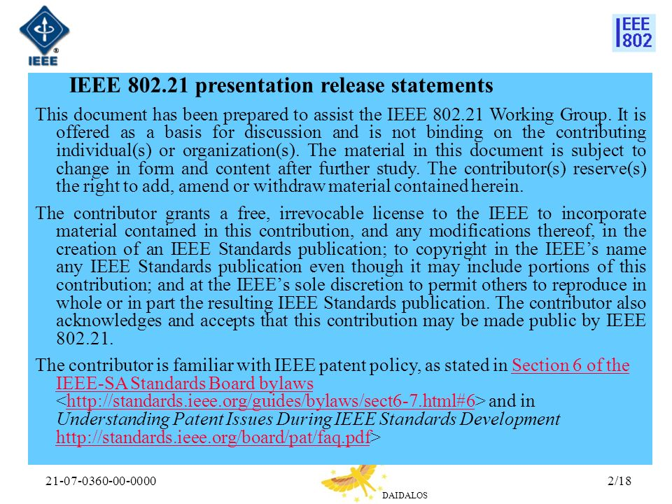 DAIDALOS 21-07-0360-00-00002/18 IEEE 802.21 presentation release statements This document has been prepared to assist the IEEE 802.21 Working Group.