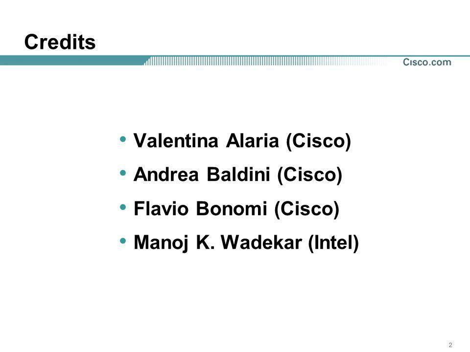 222 Credits Valentina Alaria (Cisco) Andrea Baldini (Cisco) Flavio Bonomi (Cisco) Manoj K.
