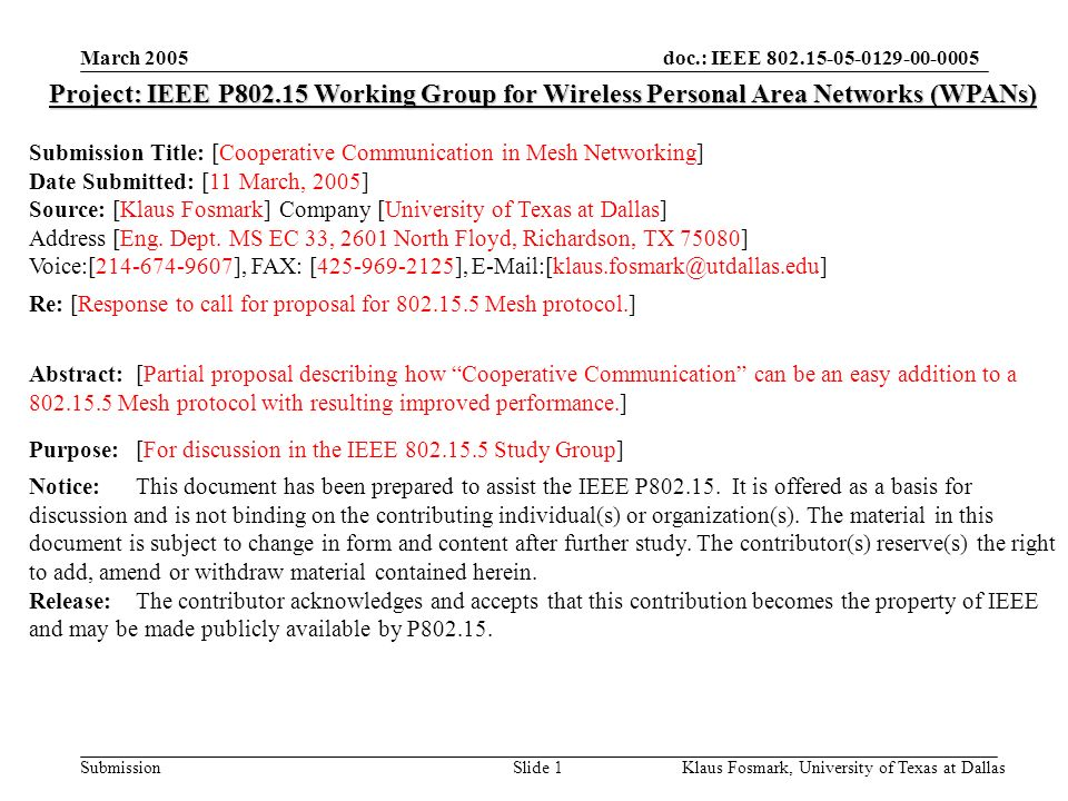 doc.: IEEE 802.15-05-0129-00-0005 Submission March 2005 Klaus Fosmark, University of Texas at DallasSlide 1 Project: IEEE P802.15 Working Group for Wi