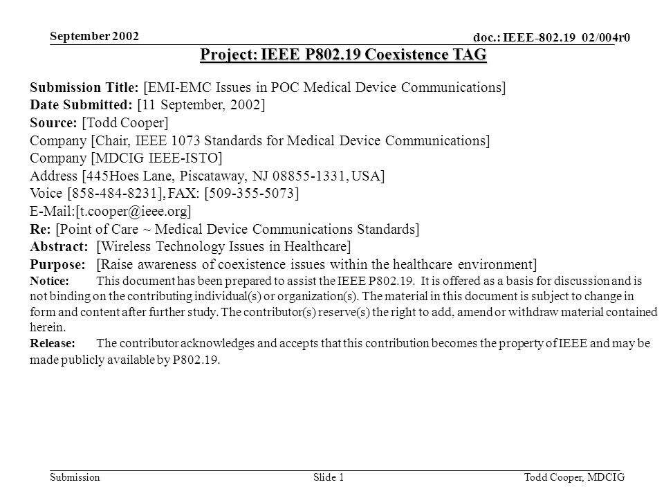 September 2002 doc.: IEEE-802.19 02/004r0 SubmissionTodd Cooper, MDCIGSlide 2 Agenda Wireless Technology Issues in Healthcare ISO/IEEE 11073 Medical Device Wireless Issues - 2002-09-11 Problem Resolution Activities Opportunities for Involvement Q & A