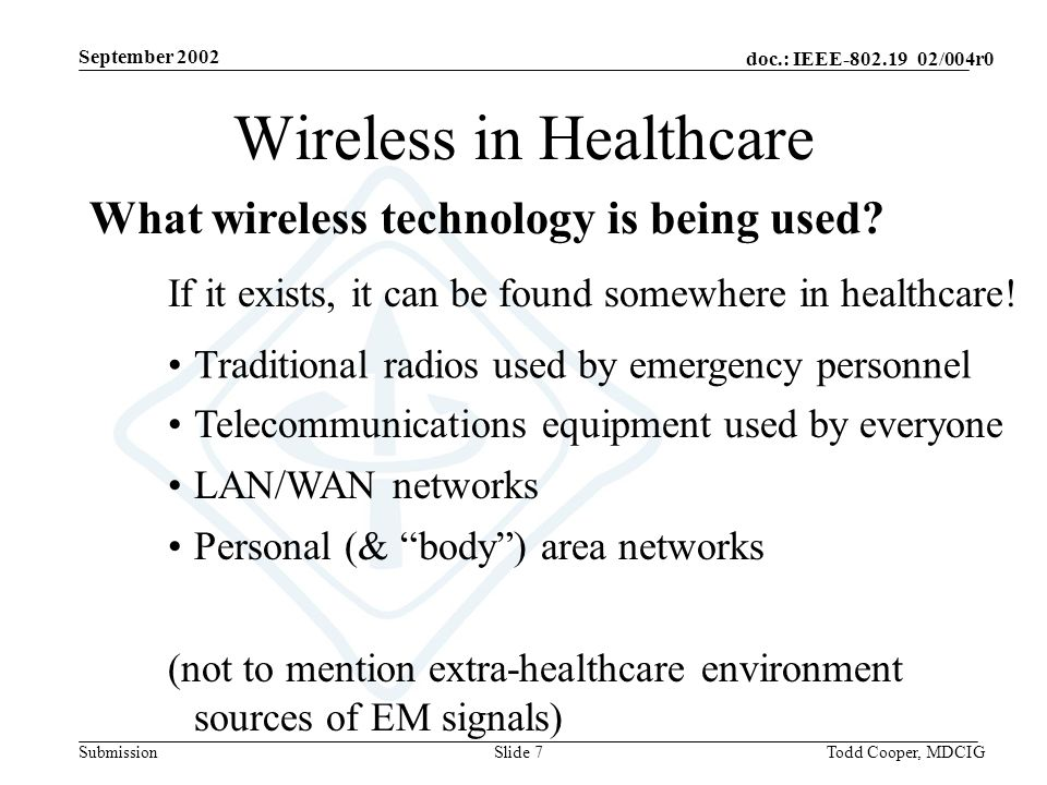 September 2002 doc.: IEEE-802.19 02/004r0 SubmissionTodd Cooper, MDCIGSlide 7 What wireless technology is being used.