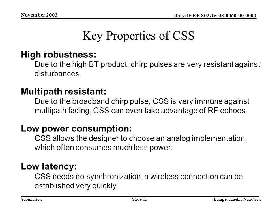 doc.: IEEE 802.15-03-0460-00-0000 Submission November 2003 Lampe, Ianelli, NanotronSlide 11 Key Properties of CSS High robustness: Due to the high BT
