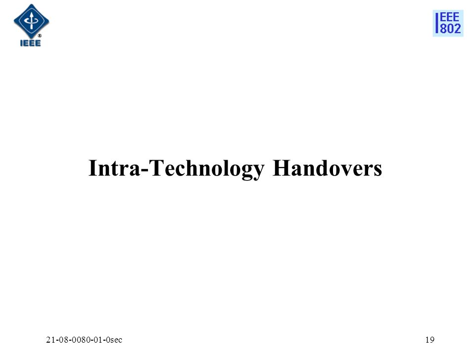 21-08-0080-01-0sec19 Intra-Technology Handovers