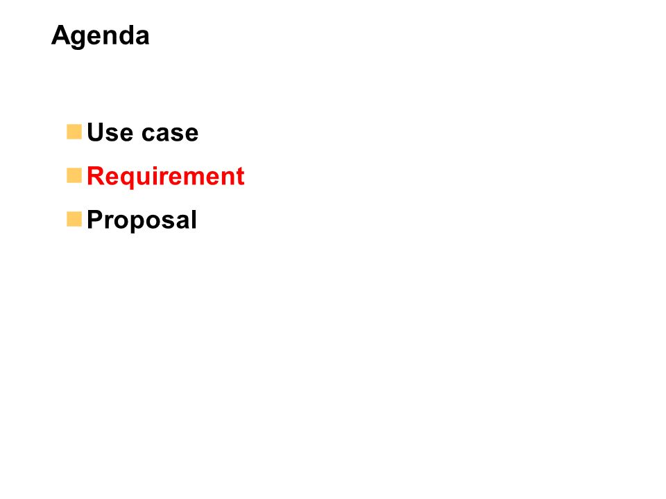Use case Requirement Proposal Agenda