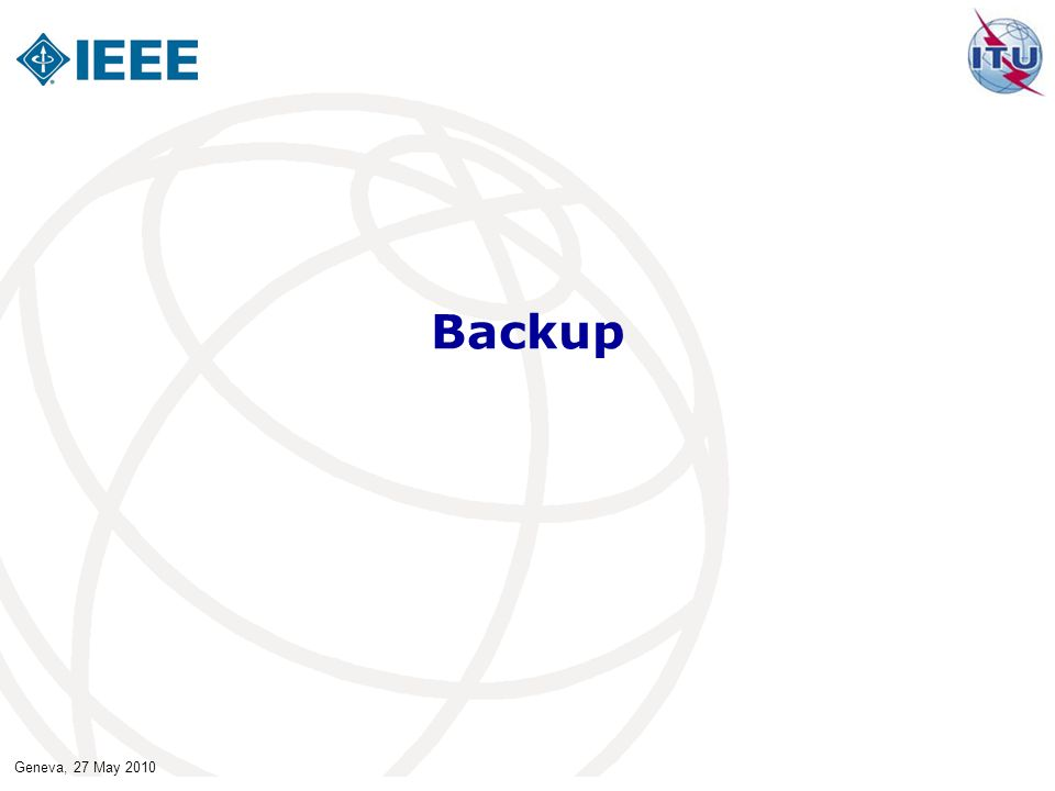 Geneva, 27 May 2010 Backup