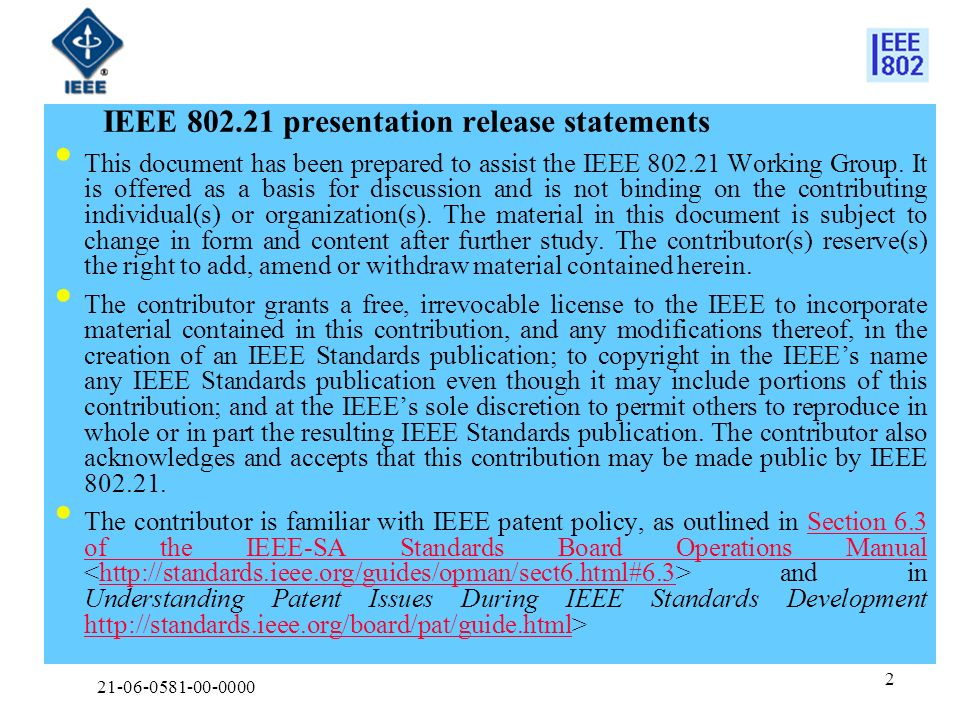21-06-0581-00-0000 2 IEEE 802.21 presentation release statements This document has been prepared to assist the IEEE 802.21 Working Group.