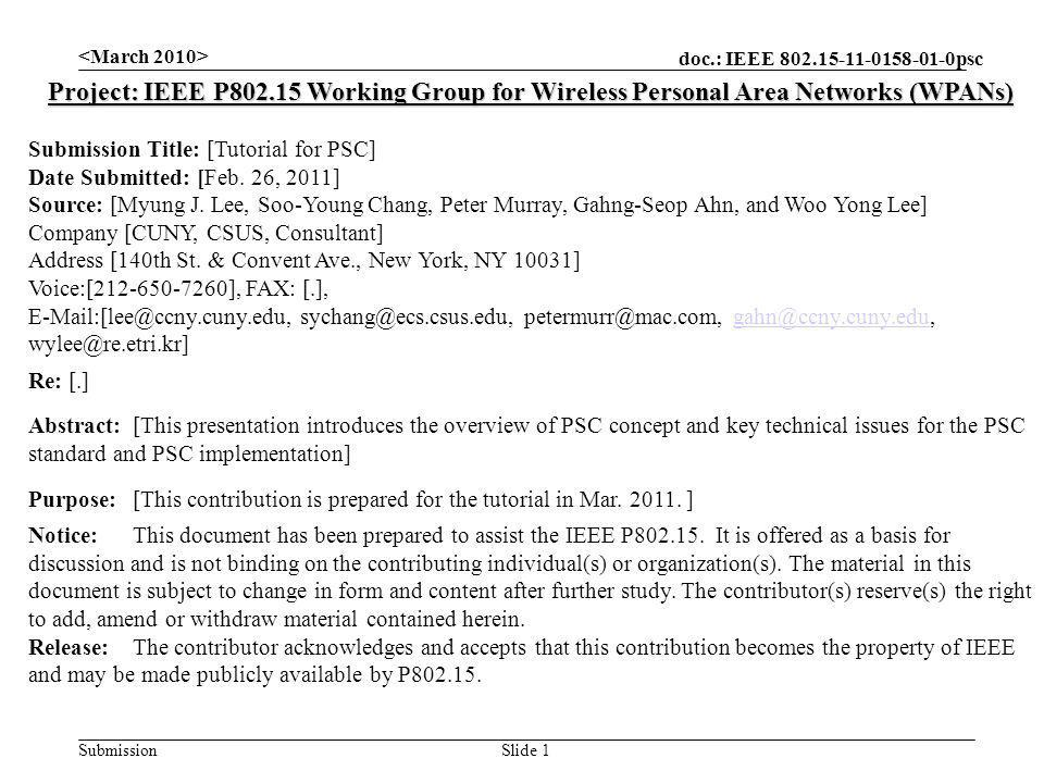 doc.: IEEE 802.15-11-0158-01-0psc Submission Project: IEEE P802.15 Working Group for Wireless Personal Area Networks (WPANs) Submission Title: [Tutorial for PSC] Date Submitted: [Feb.