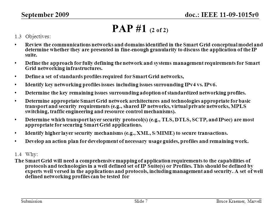 doc.: IEEE 11-09-1015r0 Submission September 2009 Bruce Kraemer, MarvellSlide 7 PAP #1 (2 of 2) 1.3 Objectives: Review the communications networks and