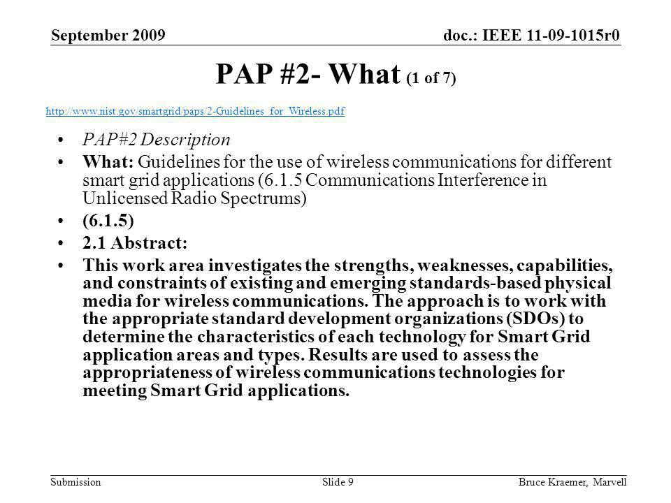 doc.: IEEE 11-09-1015r0 Submission September 2009 Bruce Kraemer, MarvellSlide 9 PAP #2- What (1 of 7) PAP#2 Description What: Guidelines for the use o