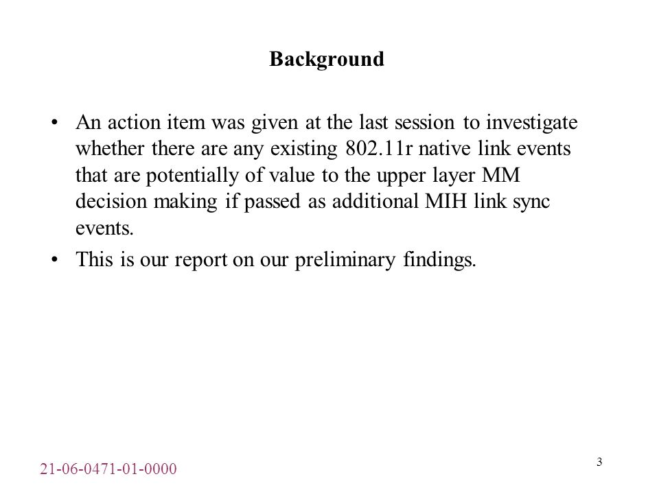 Background An action item was given at the last session to investigate whether there are any existing r native link events that are potentially of value to the upper layer MM decision making if passed as additional MIH link sync events.
