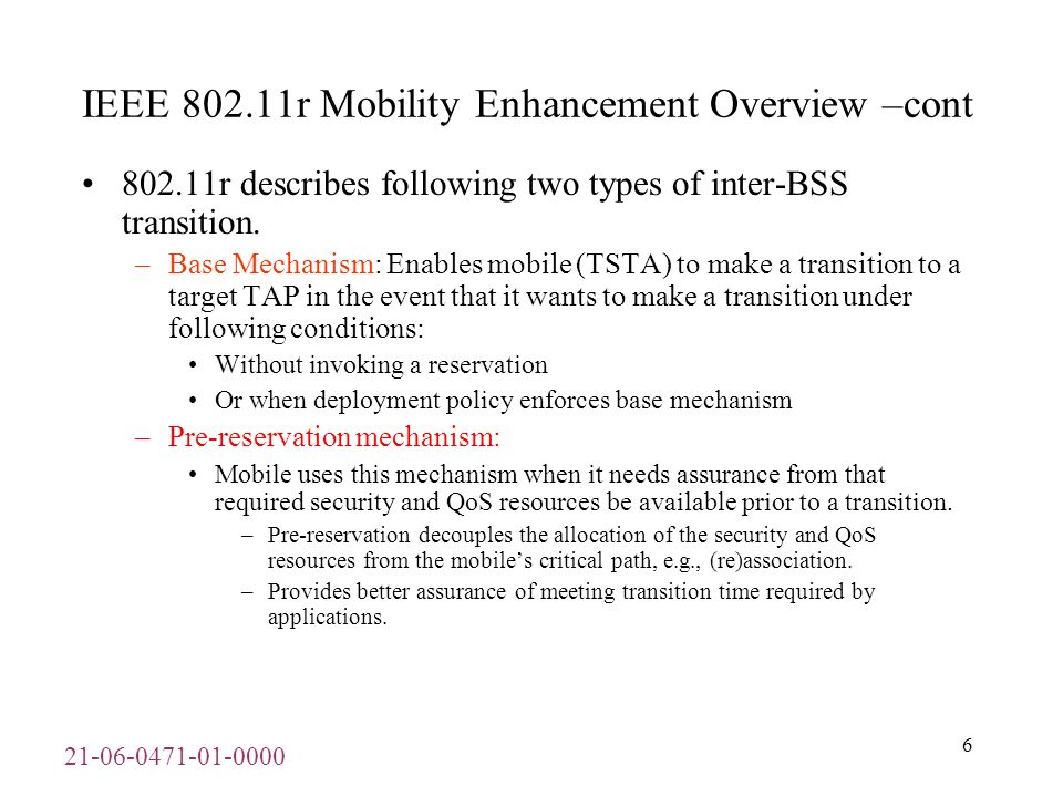 IEEE r Mobility Enhancement Overview –cont r describes following two types of inter-BSS transition.