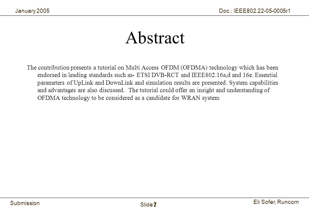 2Runcom Technologies Ltd. Submission Eli Sofer, Runcom January 2005 Doc.: IEEE802.22-05-0005r1 Slide 2 Abstract The contribution presents a tutorial o
