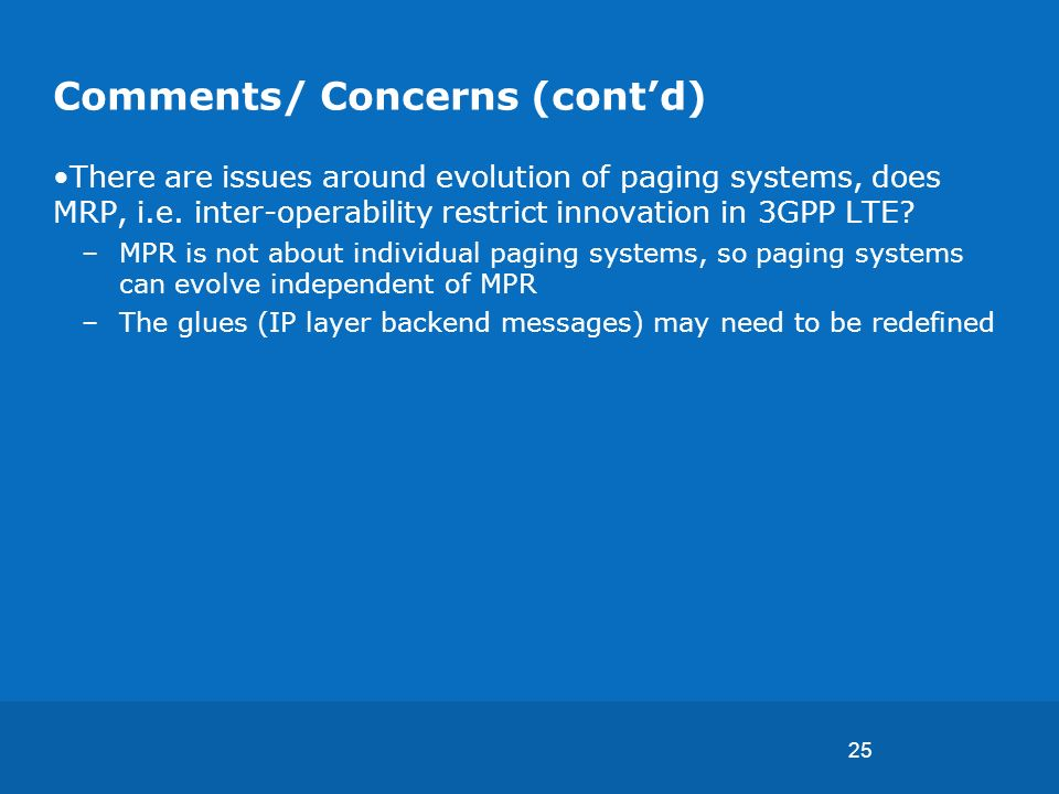 25 Comments/ Concerns (contd) There are issues around evolution of paging systems, does MRP, i.e.