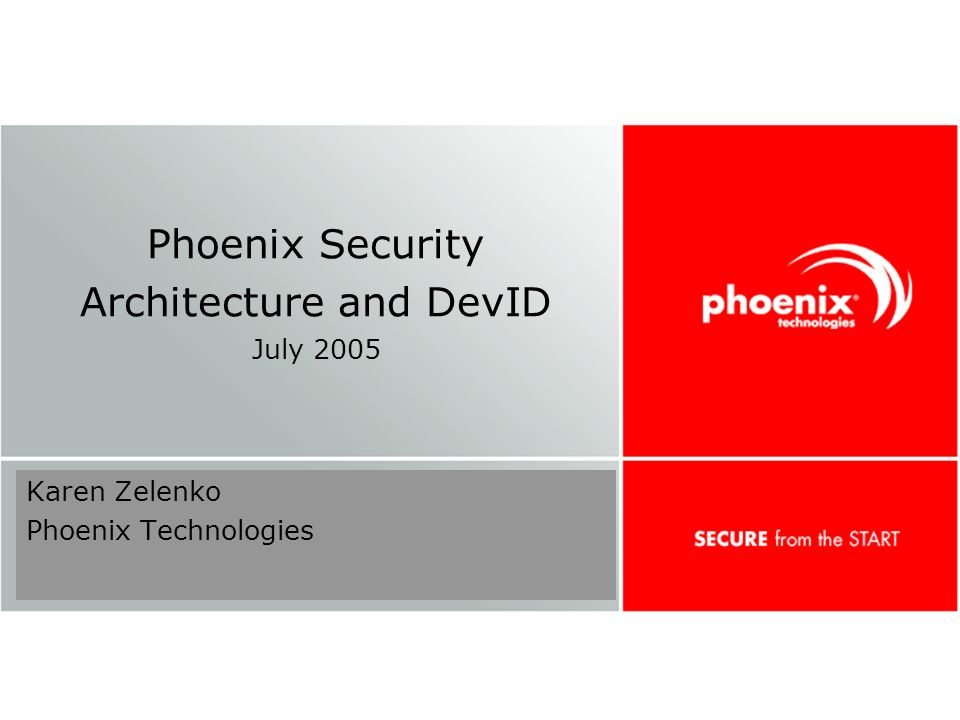 Confidential 1 Phoenix Security Architecture and DevID July 2005 Karen Zelenko Phoenix Technologies