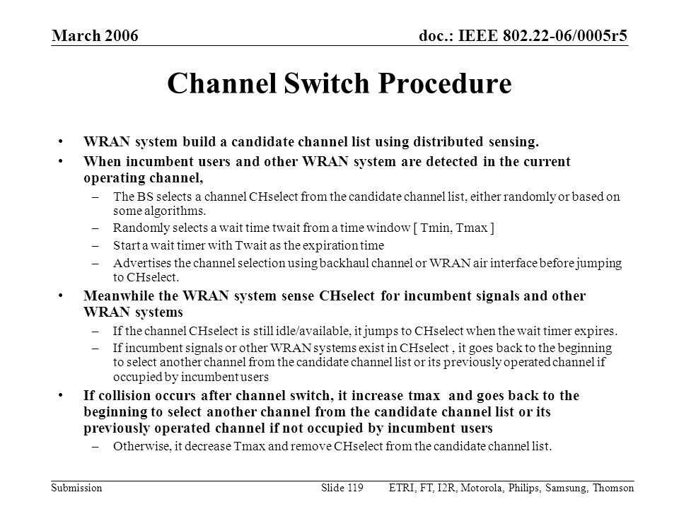 doc.: IEEE 802.22-06/0005r5 Submission March 2006 ETRI, FT, I2R, Motorola, Philips, Samsung, ThomsonSlide 119 Channel Switch Procedure WRAN system bui