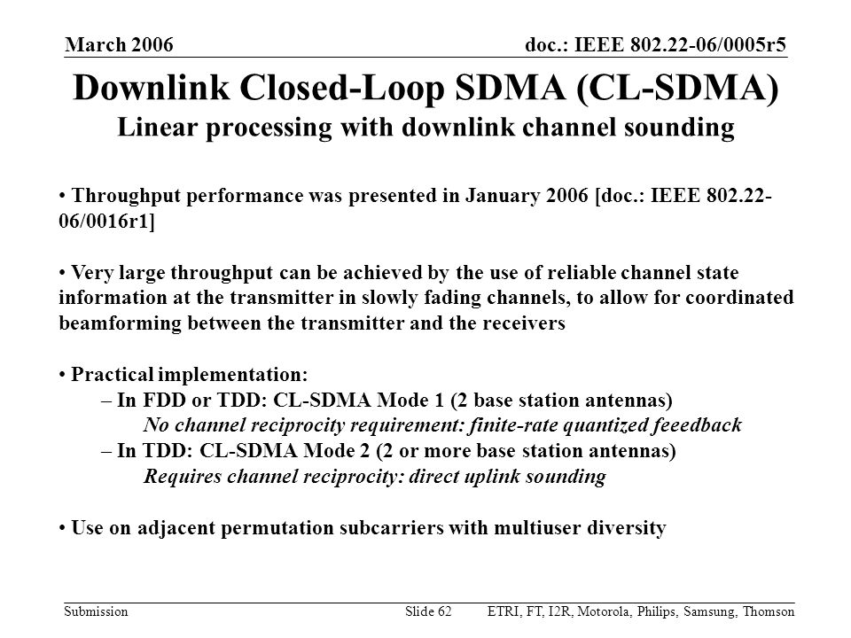 doc.: IEEE 802.22-06/0005r5 Submission March 2006 ETRI, FT, I2R, Motorola, Philips, Samsung, ThomsonSlide 62 Downlink Closed-Loop SDMA (CL-SDMA) Linea