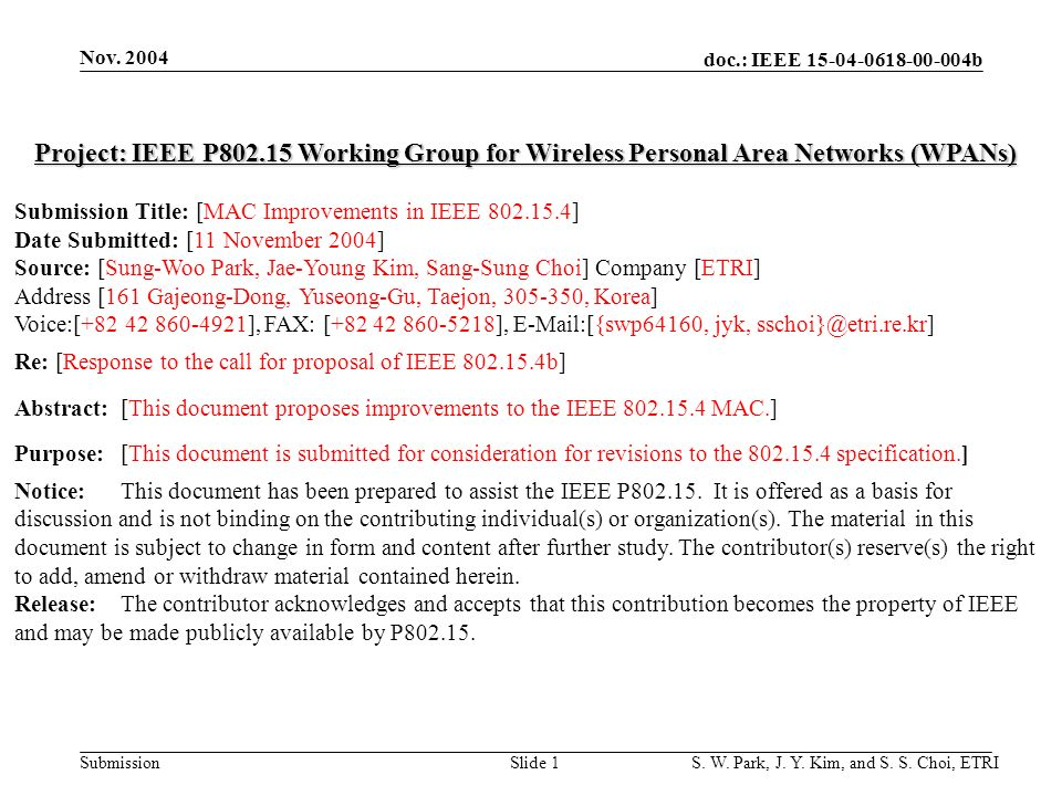doc.: IEEE 15-04-0618-00-004b Submission Nov. 2004 S. W. Park, J. Y. Kim, and S. S. Choi, ETRISlide 1 Project: IEEE P802.15 Working Group for Wireless