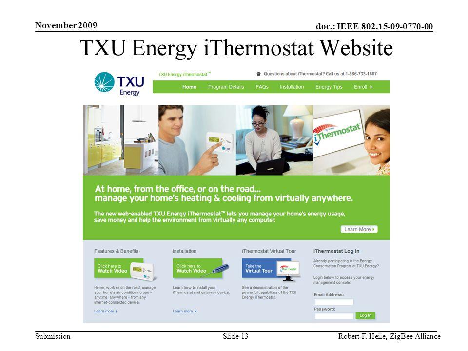 doc.: IEEE 802.15-09-0770-00 Submission November 2009 Robert F. Heile, ZigBee AllianceSlide 13 TXU Energy iThermostat Website