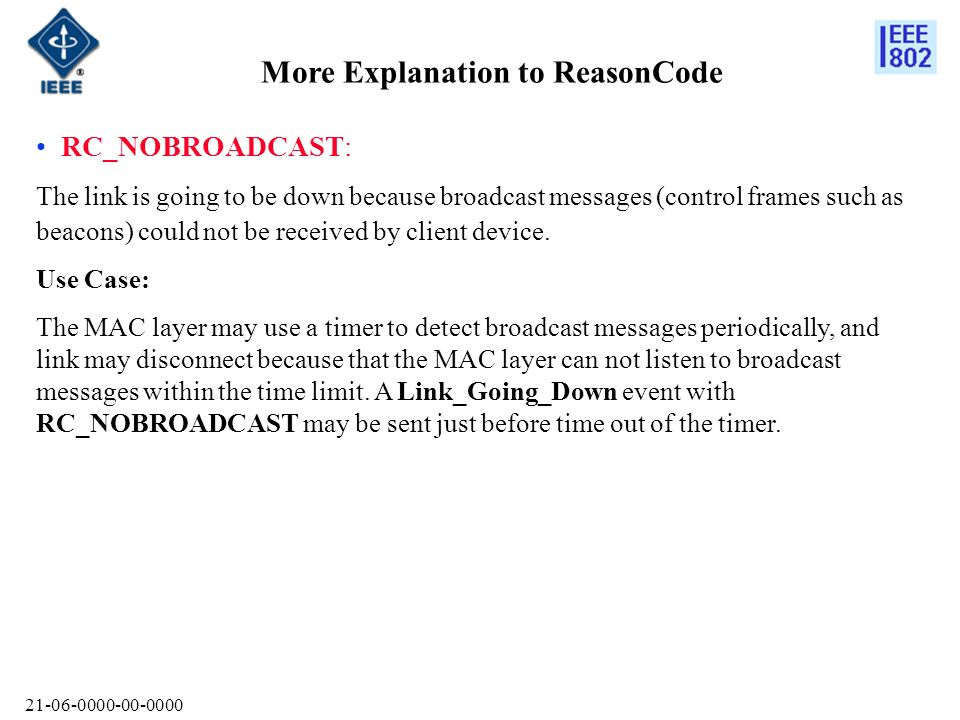 RC_NOBROADCAST: The link is going to be down because broadcast messages (control frames such as beacons) could not be received by client device.
